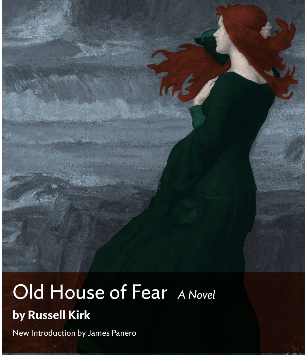 OLD HOUSE OF FEAR: A Novel by Russell Kirk    New introduction by James Panero