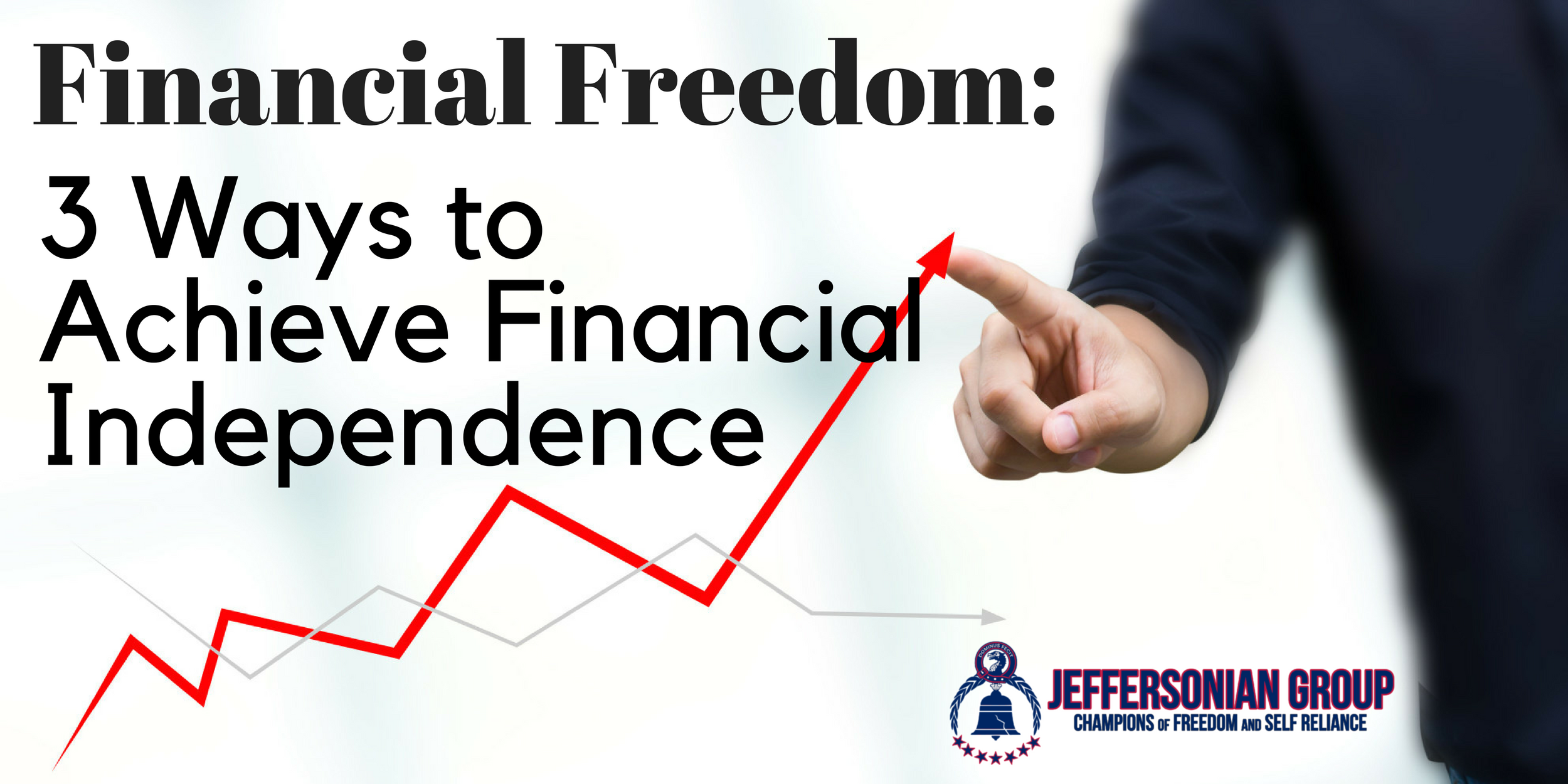 Financial Freedom 3 Ways to Achieve Financial Independence Header.png