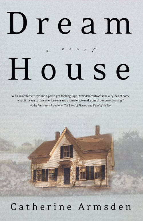 LUSH WITH SENSORY DETAIL AND EMOTIONAL COMPLEXITY,   DREAM HOUSE   IS ABOUT FAMILY, HOME, AND AN ARCHITECT'S JOURNEY TO UNDERSTAND THE CRIPPLING HOLD ONE HOUSE HAS ON HER.