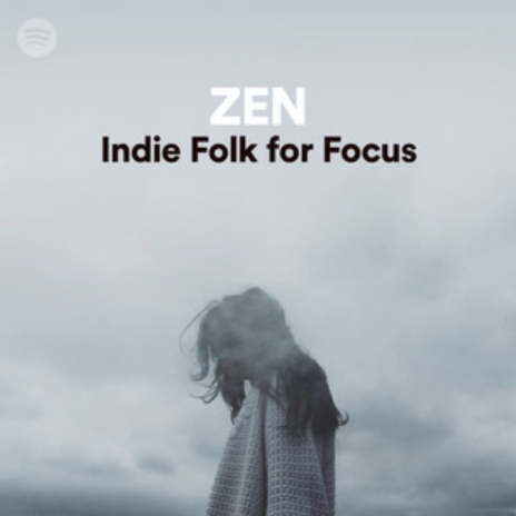 Zen: Indie Folk for Focus  by  Spotify