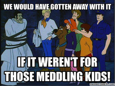 "Image: the Scooby Doo gang capturing a criminal who is saying ""we would have gotten away with it if it weren't for those meddling kids."""