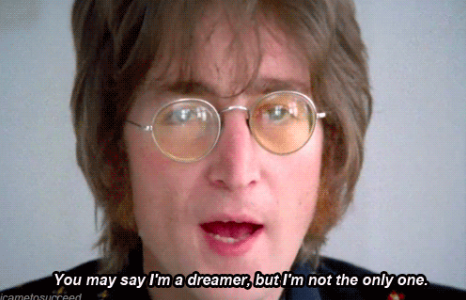 """Image: John Lennon with the text underneath """"you may say I'm a dreamer, but I'm not the only one."""""""