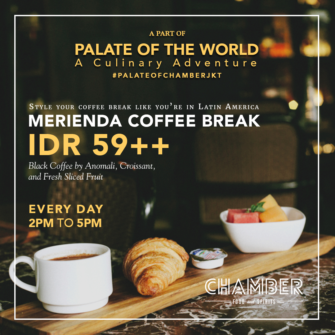 Merienda Coffee Break - Style your coffee break like you're in Latin America! Only for IDR 59++ per package, include Black Coffee by Anomali, Croissant, and fresh sliced fruit.Available for dine-in and outside catering with minimum purchase of 25 packages. Kindly refer to hello@chamberjkt.com for further inquiries.