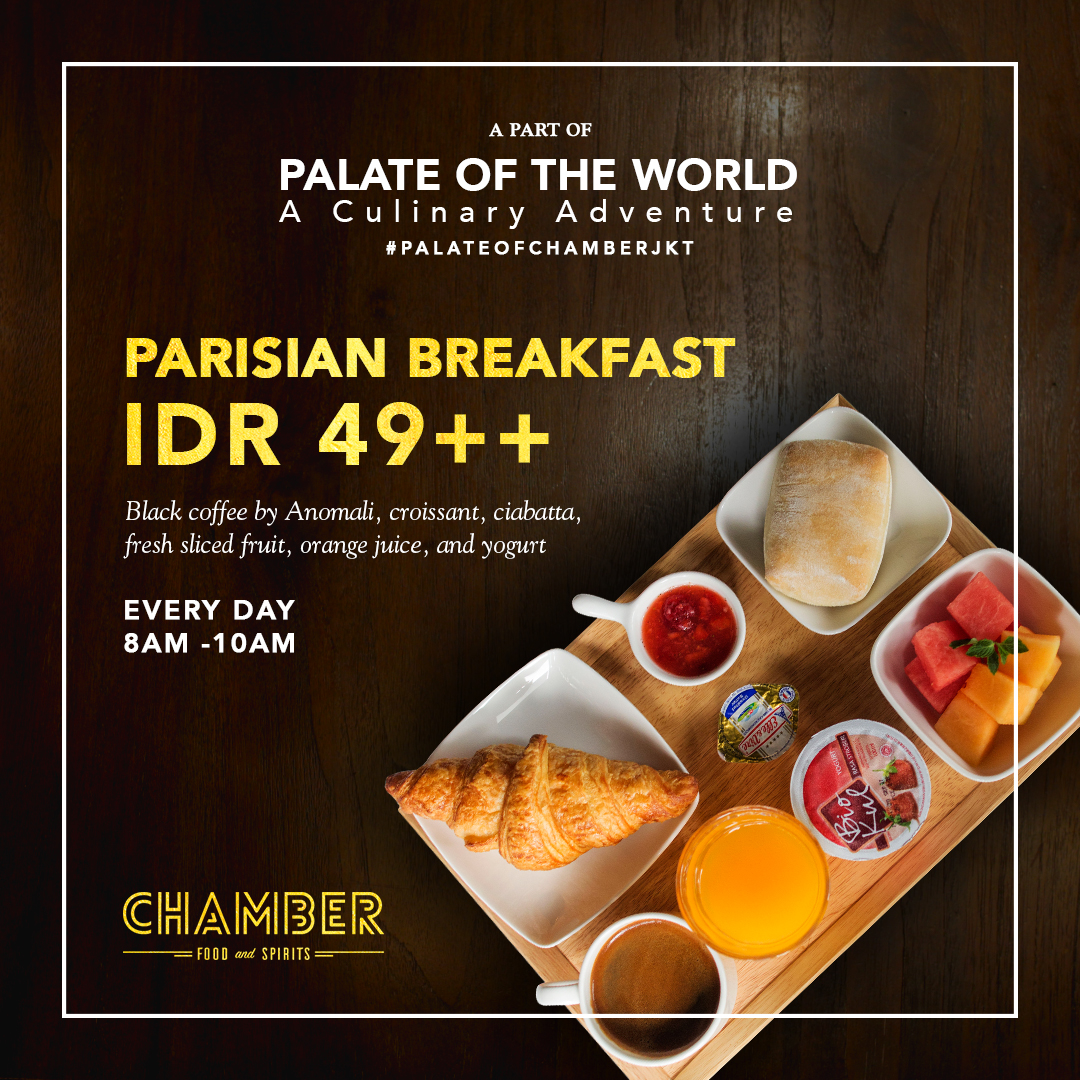 We're Now Open For Breakfast! - Experience a breakfast like a Parisian with our Parisian Breakfast package for only IDR 49++!All package comes with Black coffee by Anomali, Croissant, Ciabatta, Fresh Sliced Fruit, Orange Juice, and Yogurt.Also available for outside catering with minimum purchase of 25 packages, please contact to hello@chamberjkt.com for further inquiries.
