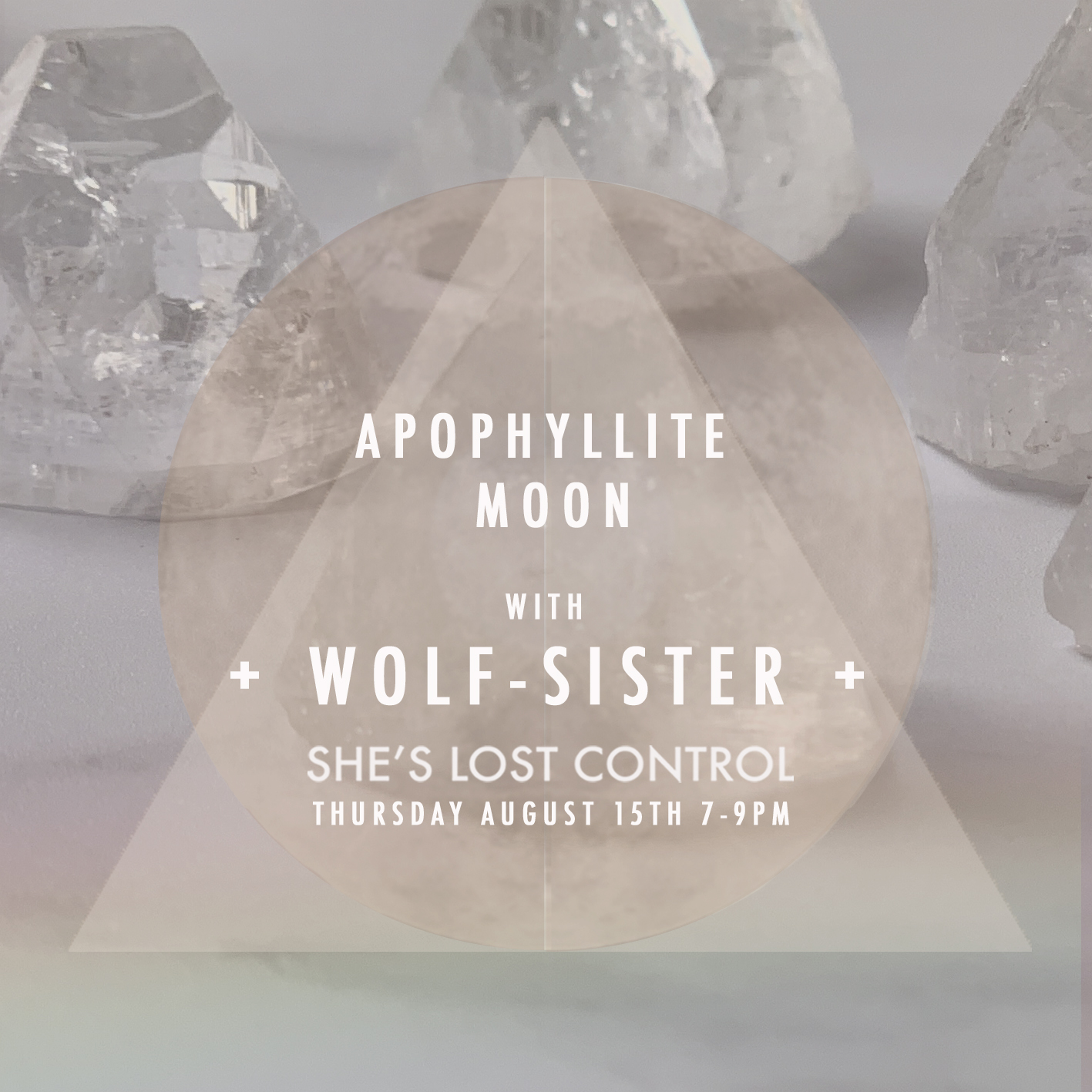 WOLF SISTER APOPHYLLITE MOON AUGUST.jpg
