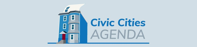 Civic Cities Agenda  - Democracy Starts at the Local Level