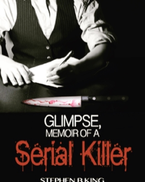 A desperate race against time to free a victim while fighting desire with a new partner in  Glimpse, Memoir of a Serial Killer .