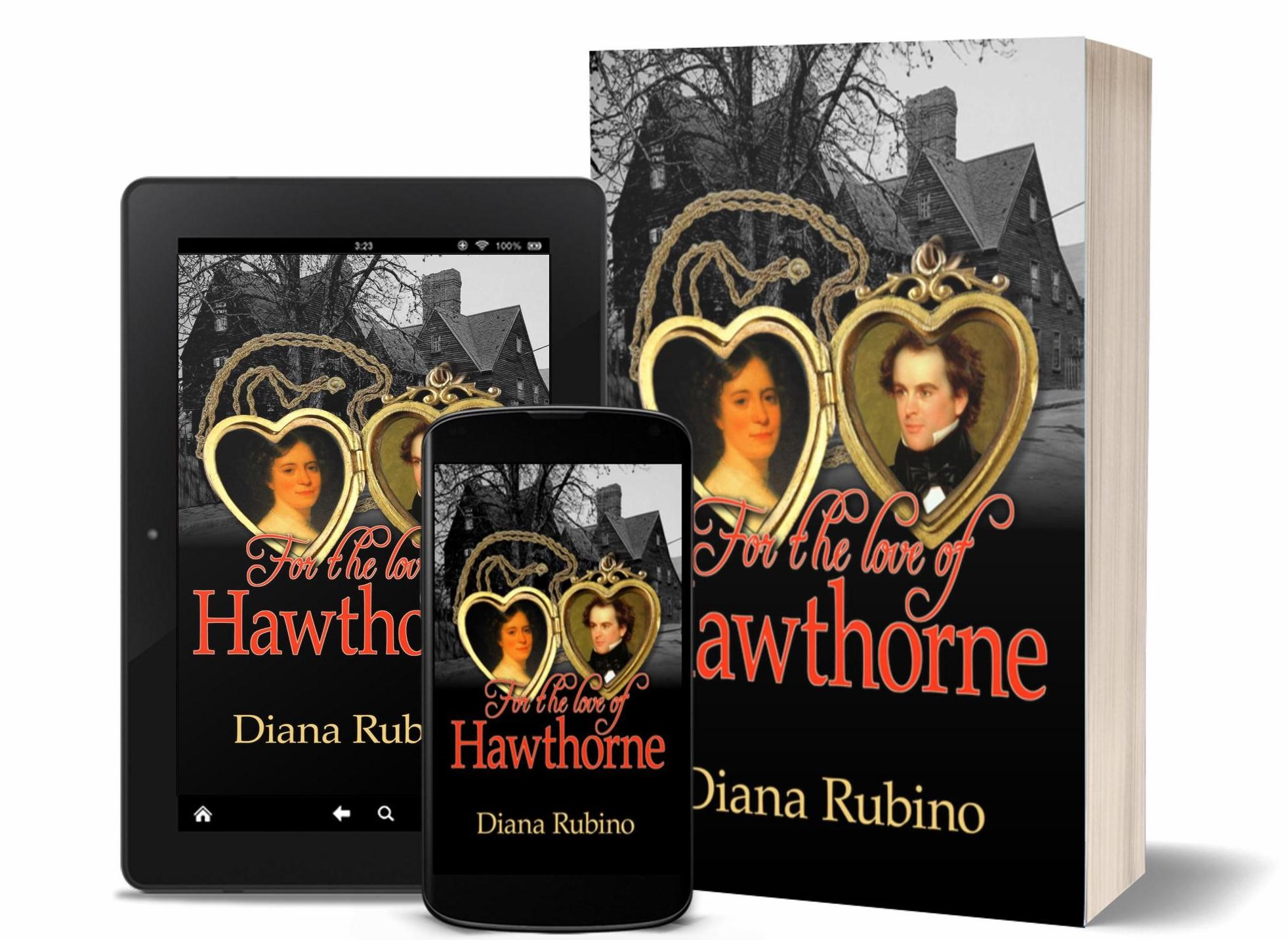 For the Love of Hawthorne - Nathaniel Hawthorne's courtship of Sophia Peabody lasted over three years because he insisted on keeping it secret. He had his reasons, none of which Sophia agreed with. But she knew they were destined for each other and he was worth the wait. When they married in 1842