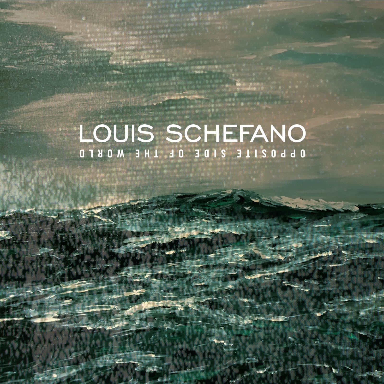 Louis-Schefano – Opposite Side of the World – ALBUM-ART –LOWRES.jpg