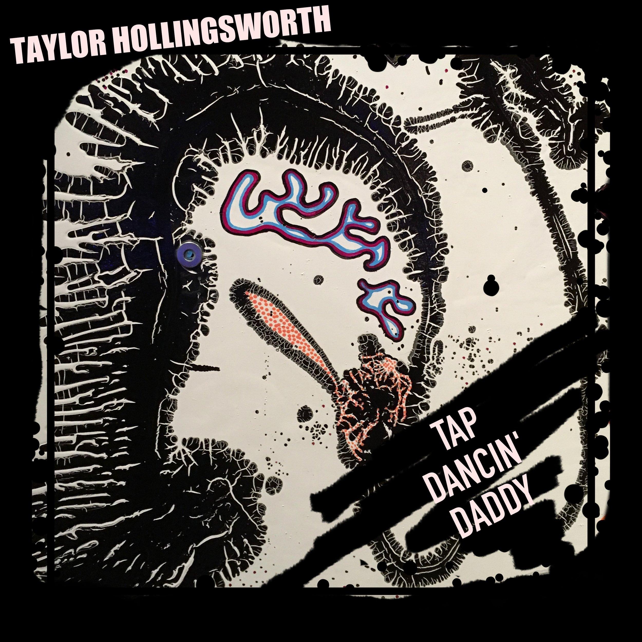 Taylor Hollingsworth – Tap Dancin Daddy ARTWORK - HIGH RES.jpg