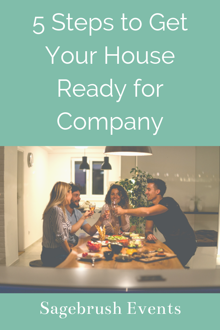 5 Steps to Get Your House Ready for Company - Sagebrush Events