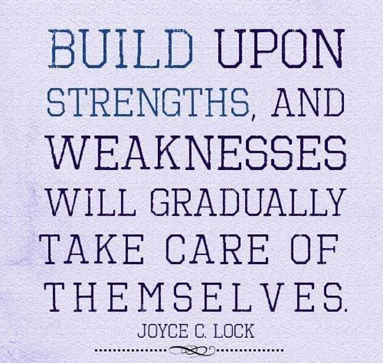 build-upon-strengths-joyce-c-lock-quotes-sayings-pictures.jpg