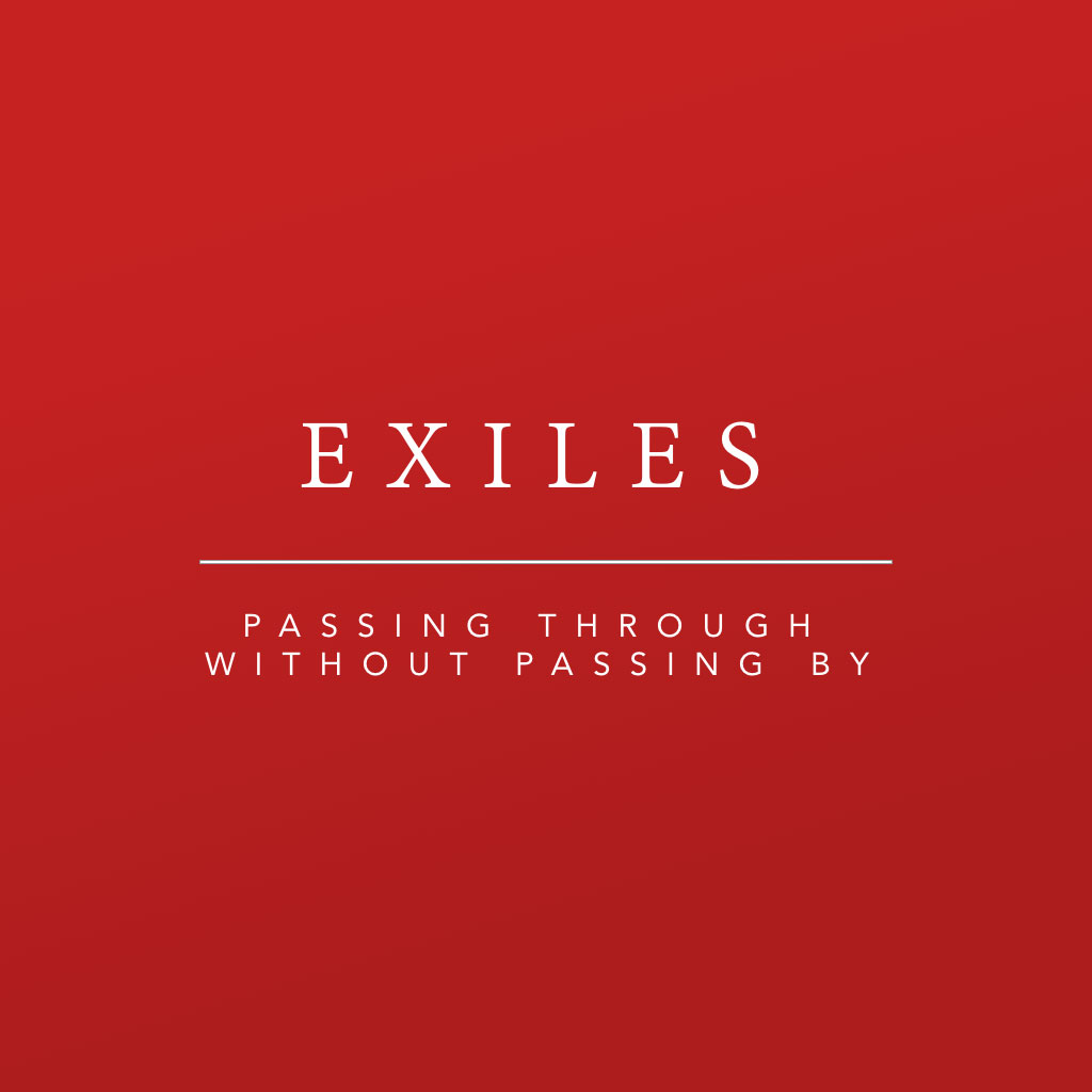 Exiles - Passing through without passing by