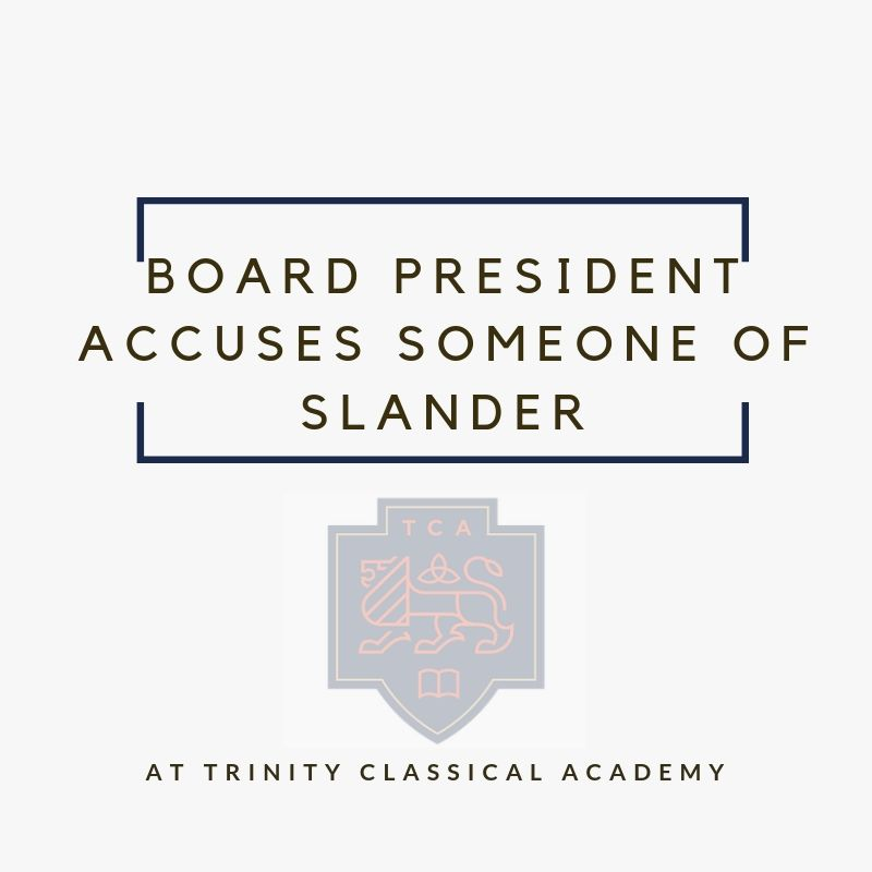 TCA Board President Makes Slander Accusation || Trinity Classical Academy Omaha || Sara Breetzke || Bob Thune || Anna Little || Phil Belin || Spencer Finley || John Batcher || Cannon Allen