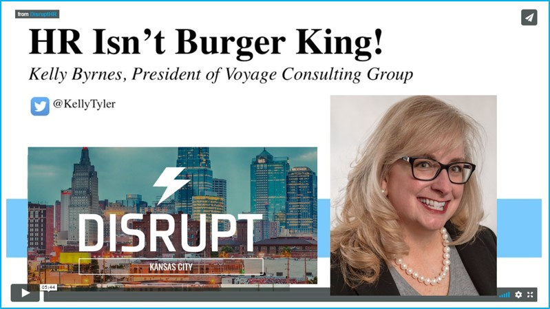 Sing the old Burger King commercial along with Kelly Byrnes as she kicks off    DisruptHR Kansas City   ! Kelly presented five minutes on contemporary HR practices that help HR earn a seat at the table.