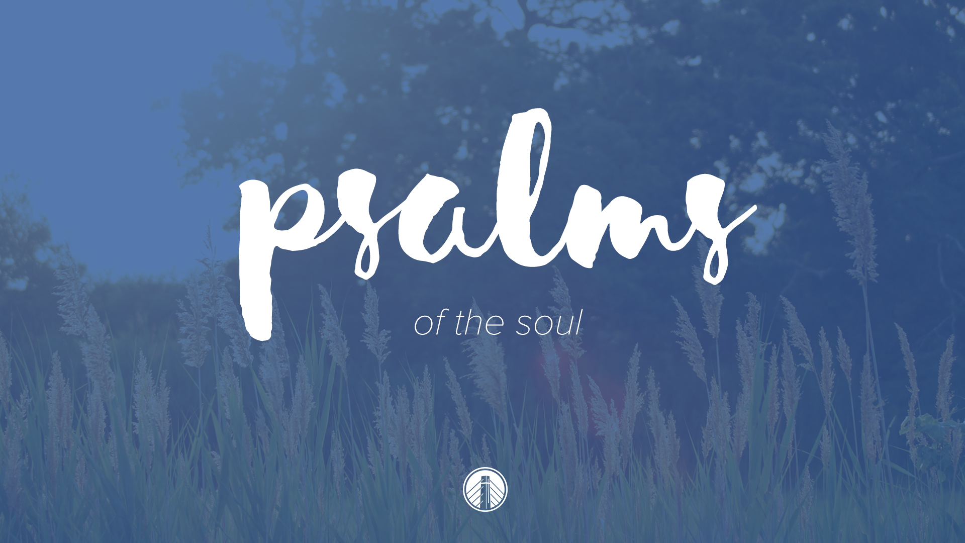 Psalms Summer 2016 MAIN TITLE.jpg
