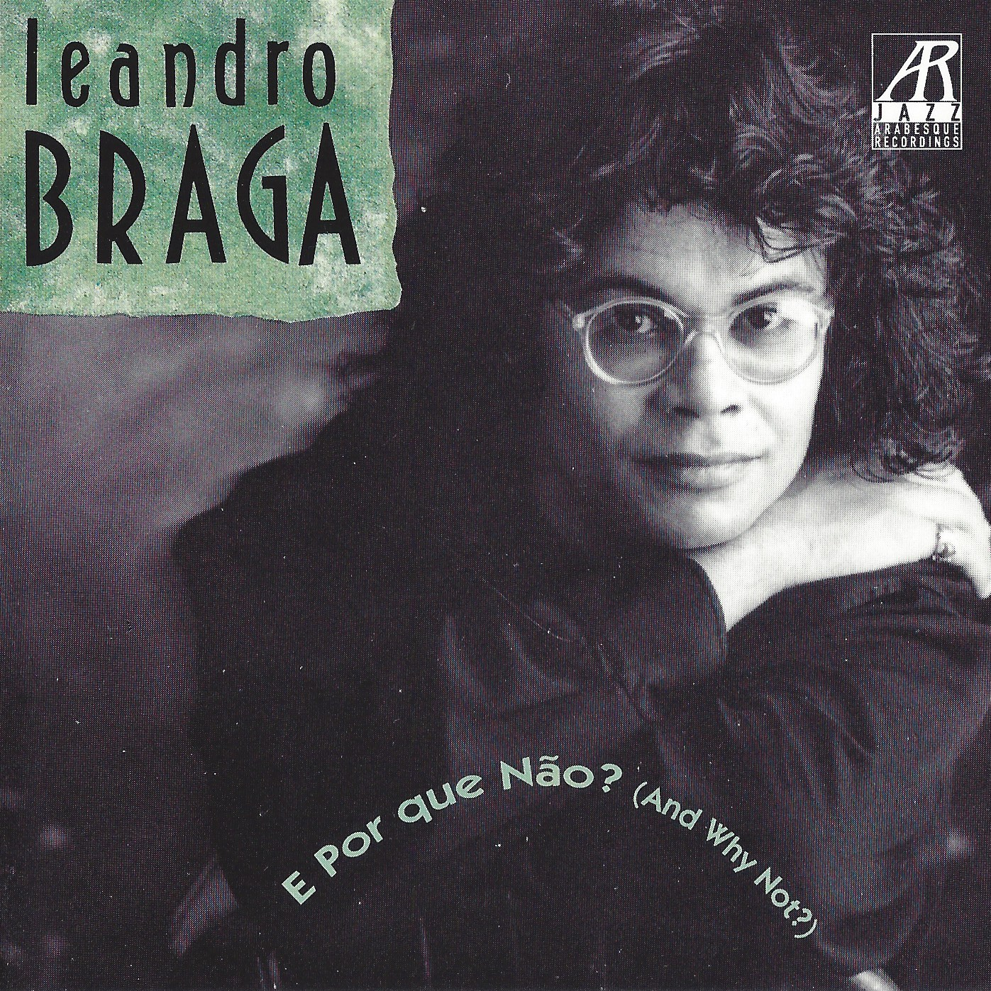 AJ0104  | E Por Que Nāo? (And Why Not?) |  Leandro Braga