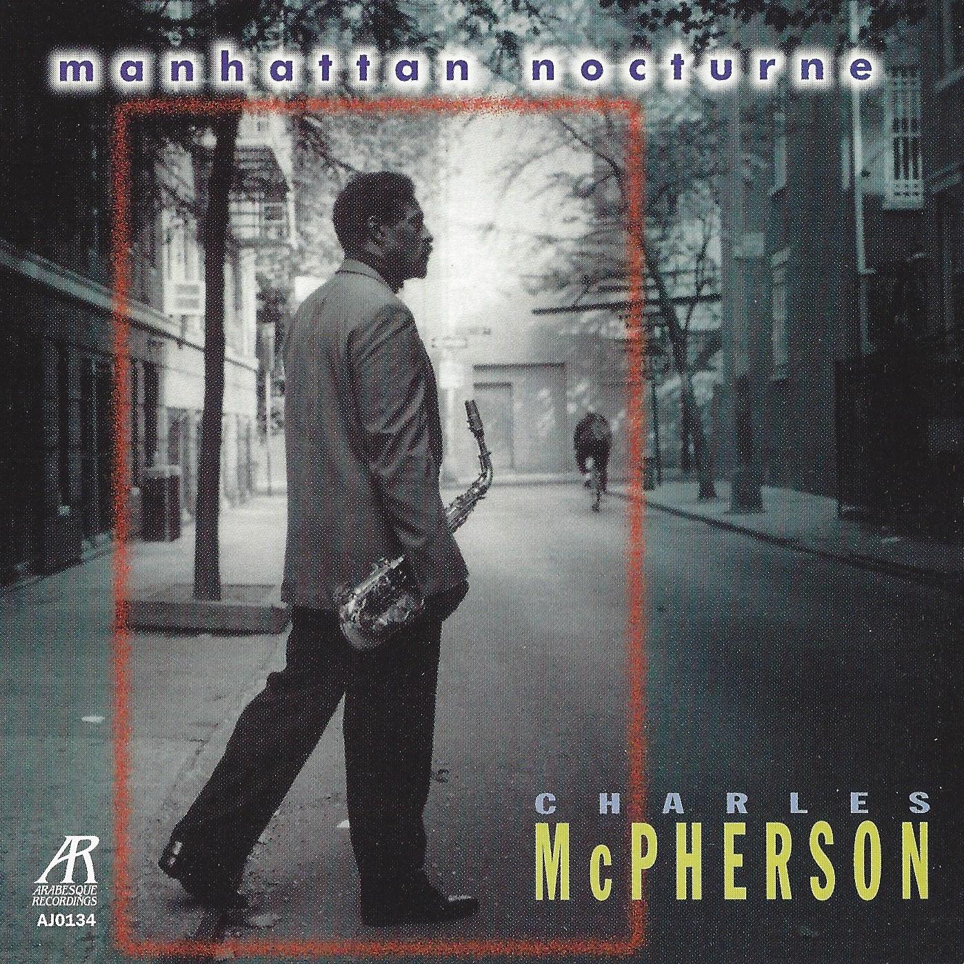 AJ0134    Manhattan Nocturne    Charles McPherson