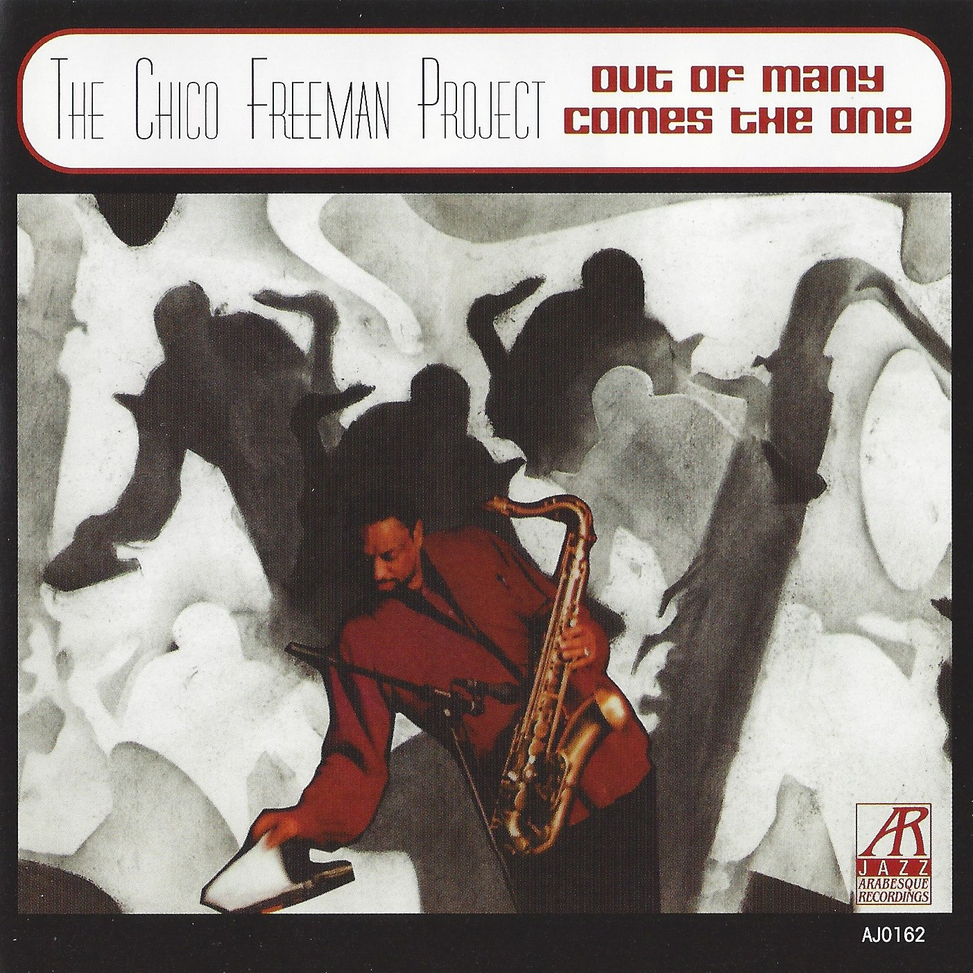 AJ0162  | Out of Many Comes the One |  The Chico Freeman Project
