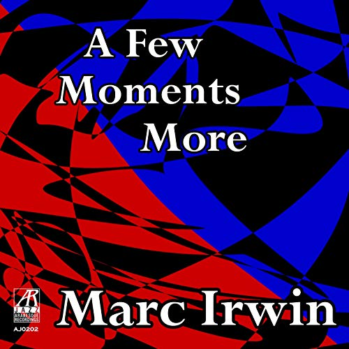 AJ0202  |   A Few Moments More |  Marc Irwin