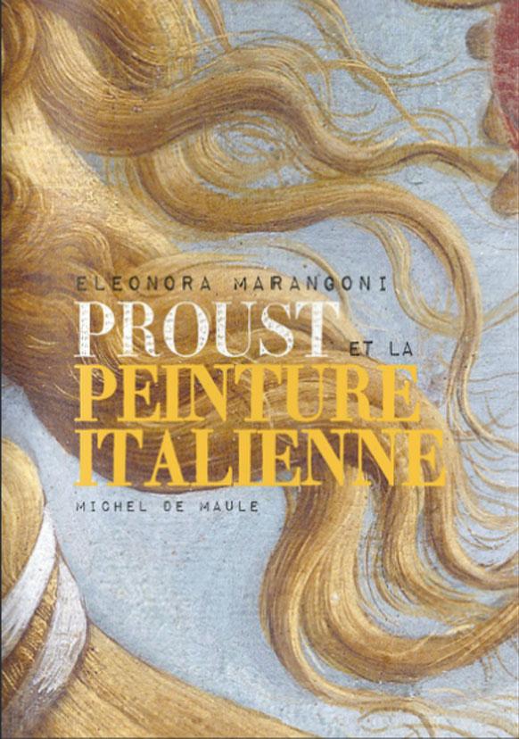 PROUST & LA PEINTURE ITALIENNE  Michel de Maule, 2011