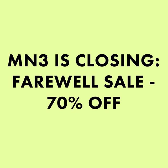 PSA: MN3 will be closing on June 7h 2019. It's has been an incredible journey and we are so thankful for you all. Everything on our store will be 70% off and will be the final items made. Store will close on Friday, June 7th.  We will be closing because of the health issue of our team members.  It's been an incredible time serving you all and creating for this community. We are so thankful for all of you who joined our journey and make something incredible in Los Angeles.  Love Joel Maggie Cheryl Stephen.