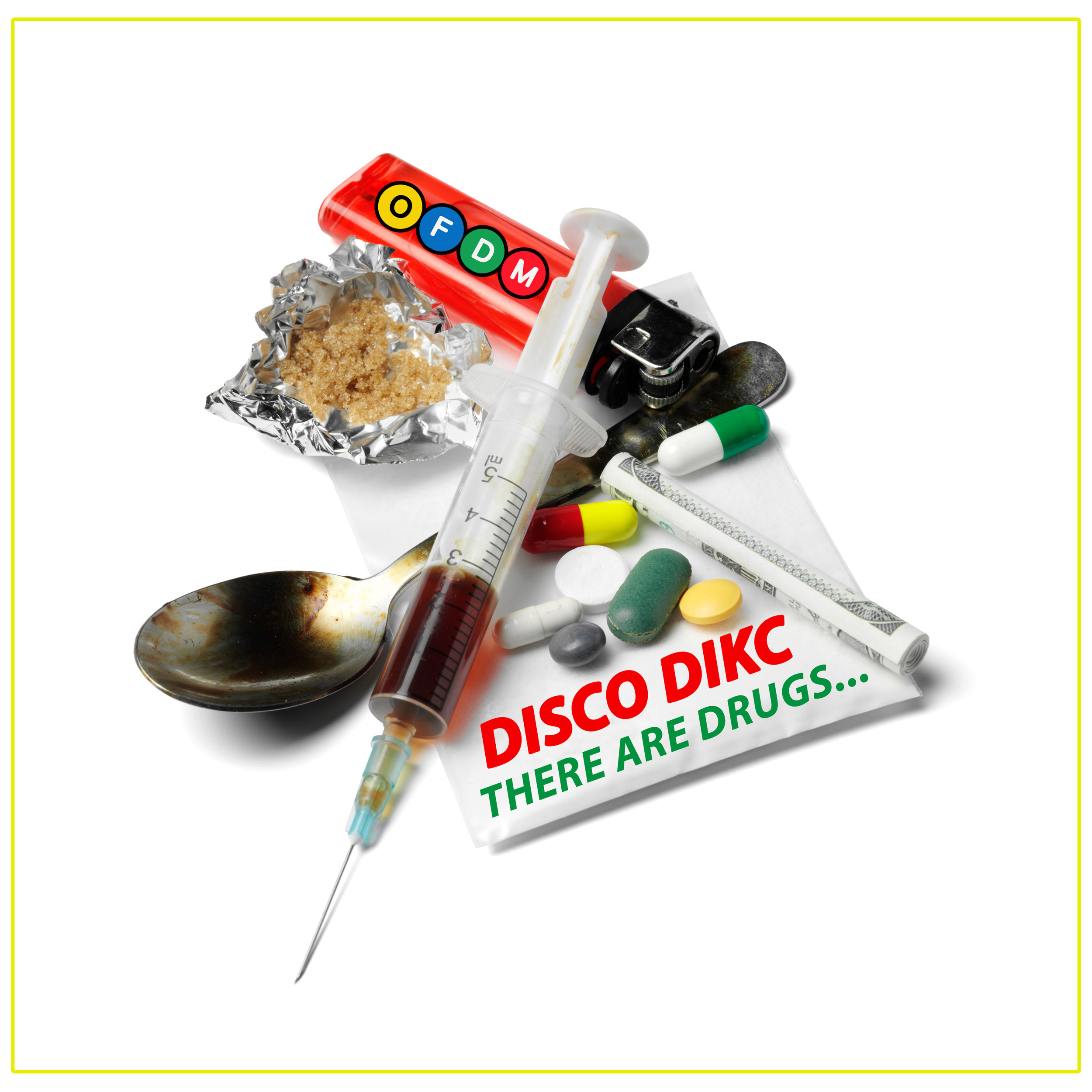 [OFDM023] DISCO DIKC - There Are Drugs.jpg