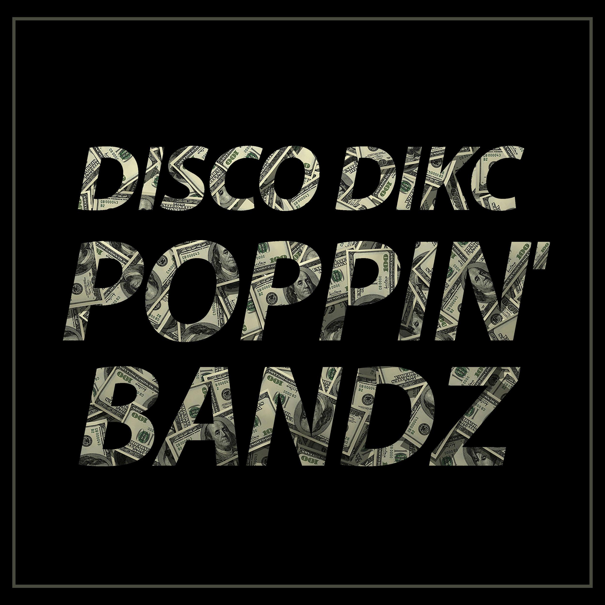 [OFDM015] DISCO DIKC - Poppin' Bandz.jpg