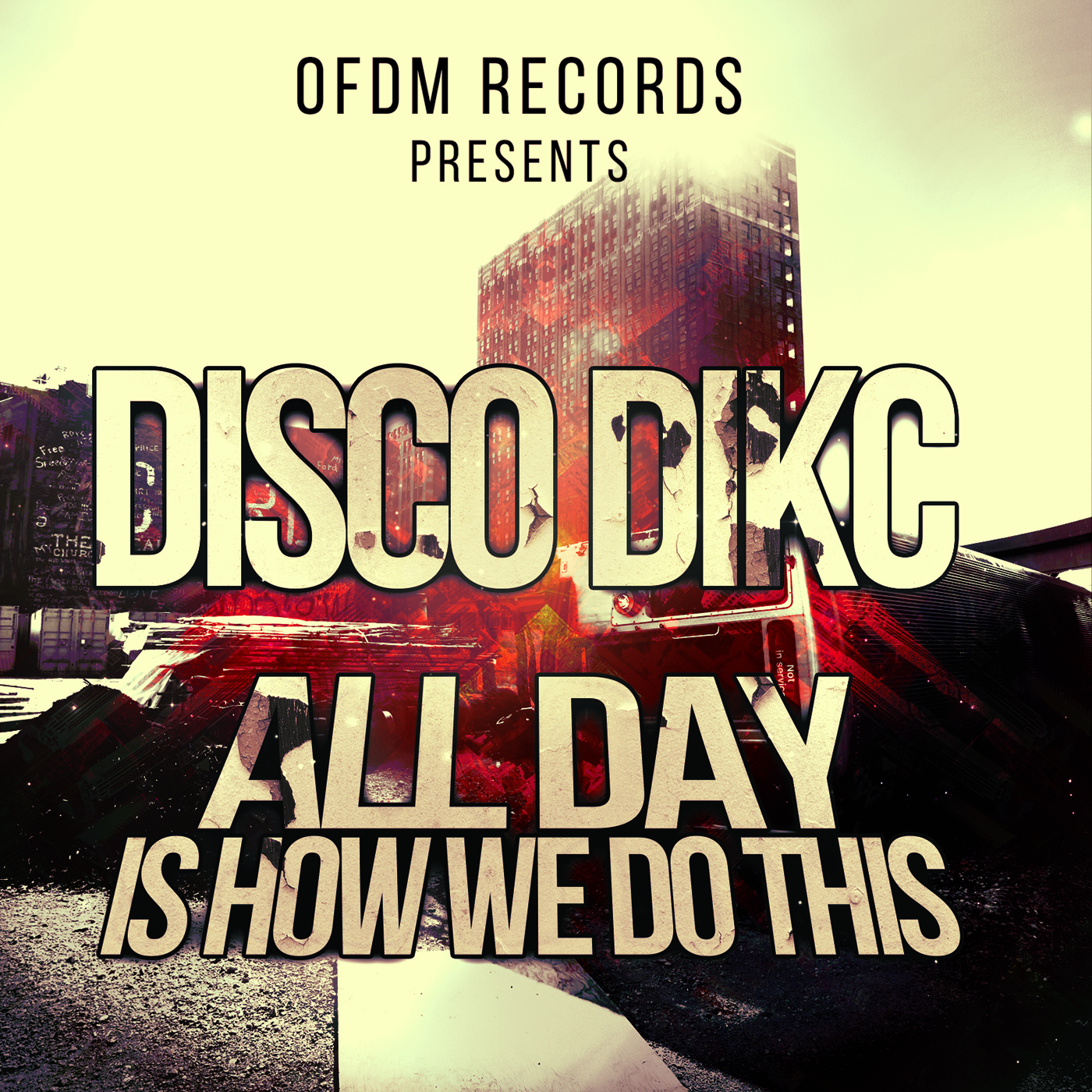 [OFDM008] DISCO DIKC - All Day Is How We Do This.jpg