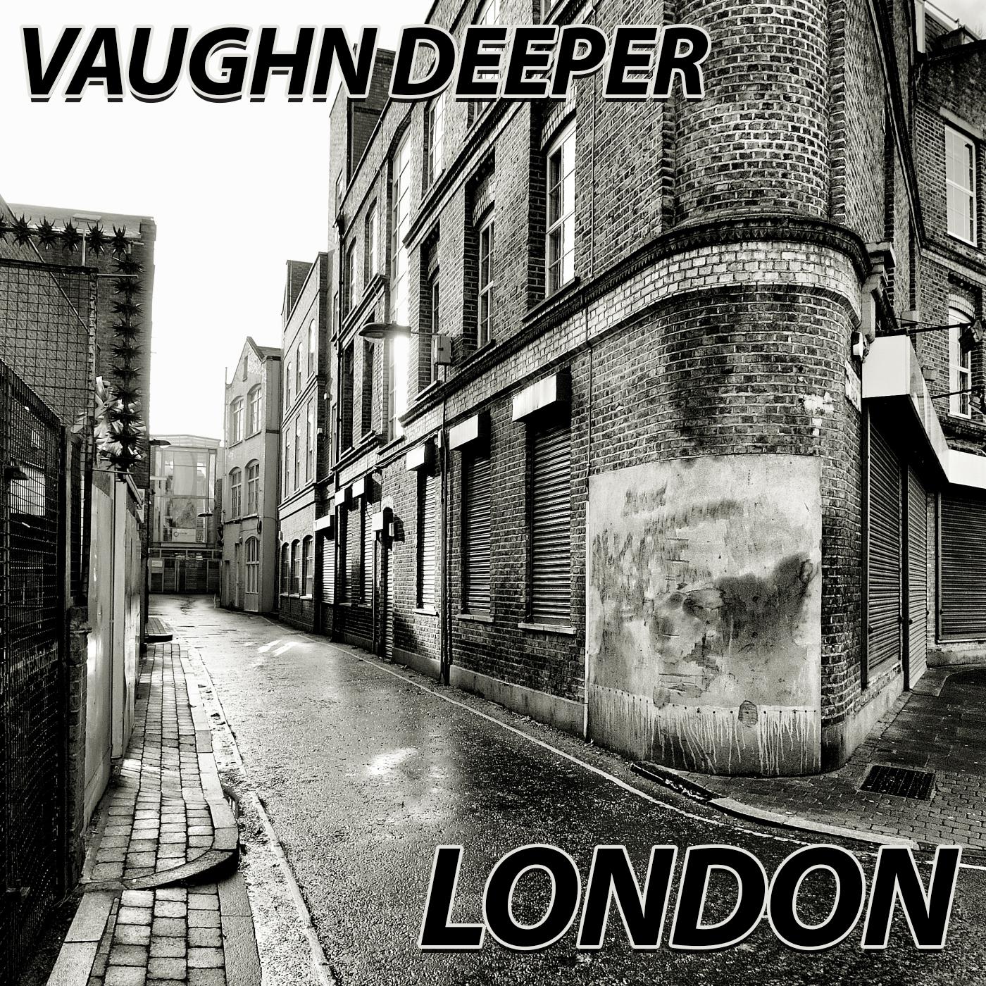 [OFDM002] Vaughn Deeper - London.jpg