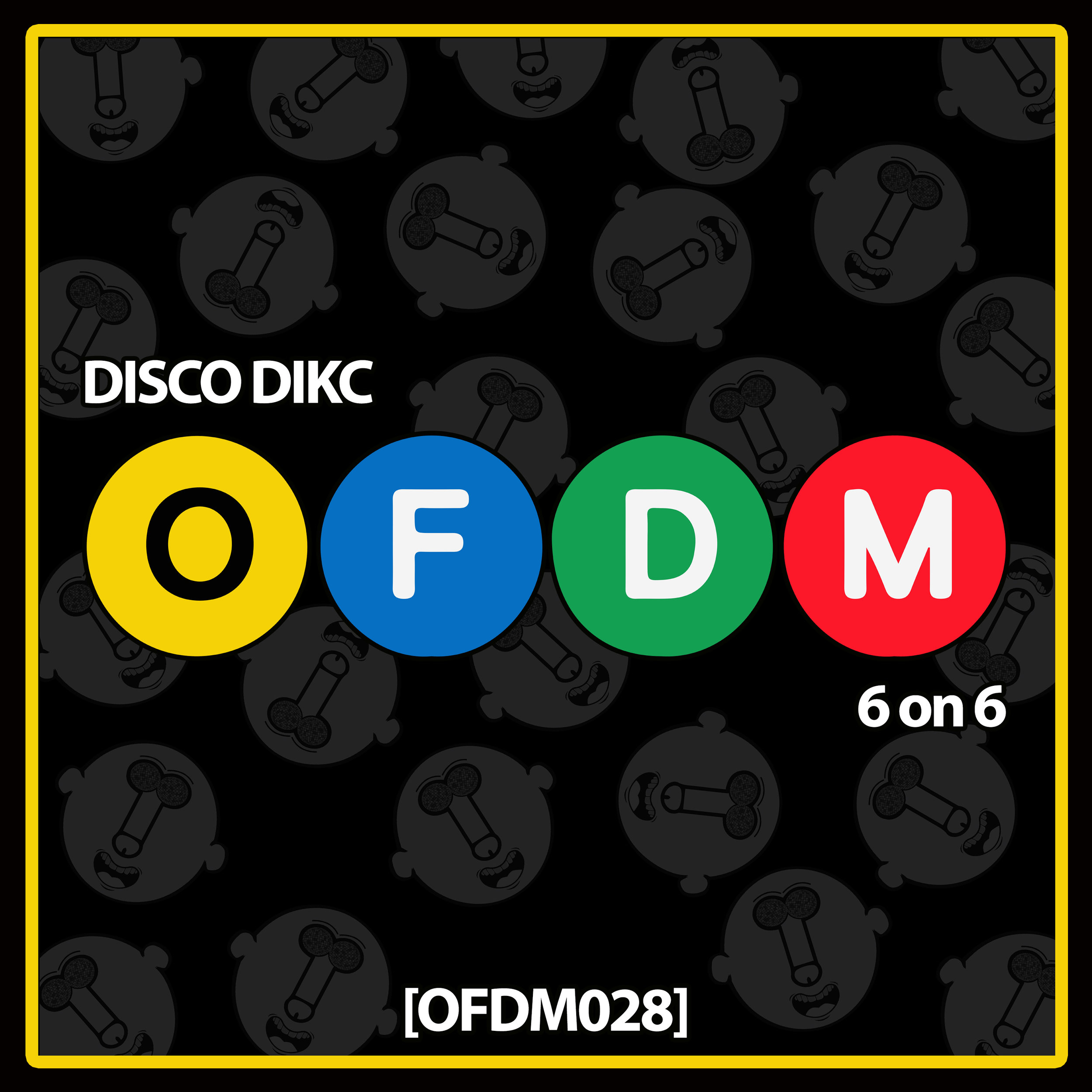 [OFDM028] - DISCO DIKC - 6 on 6.jpg