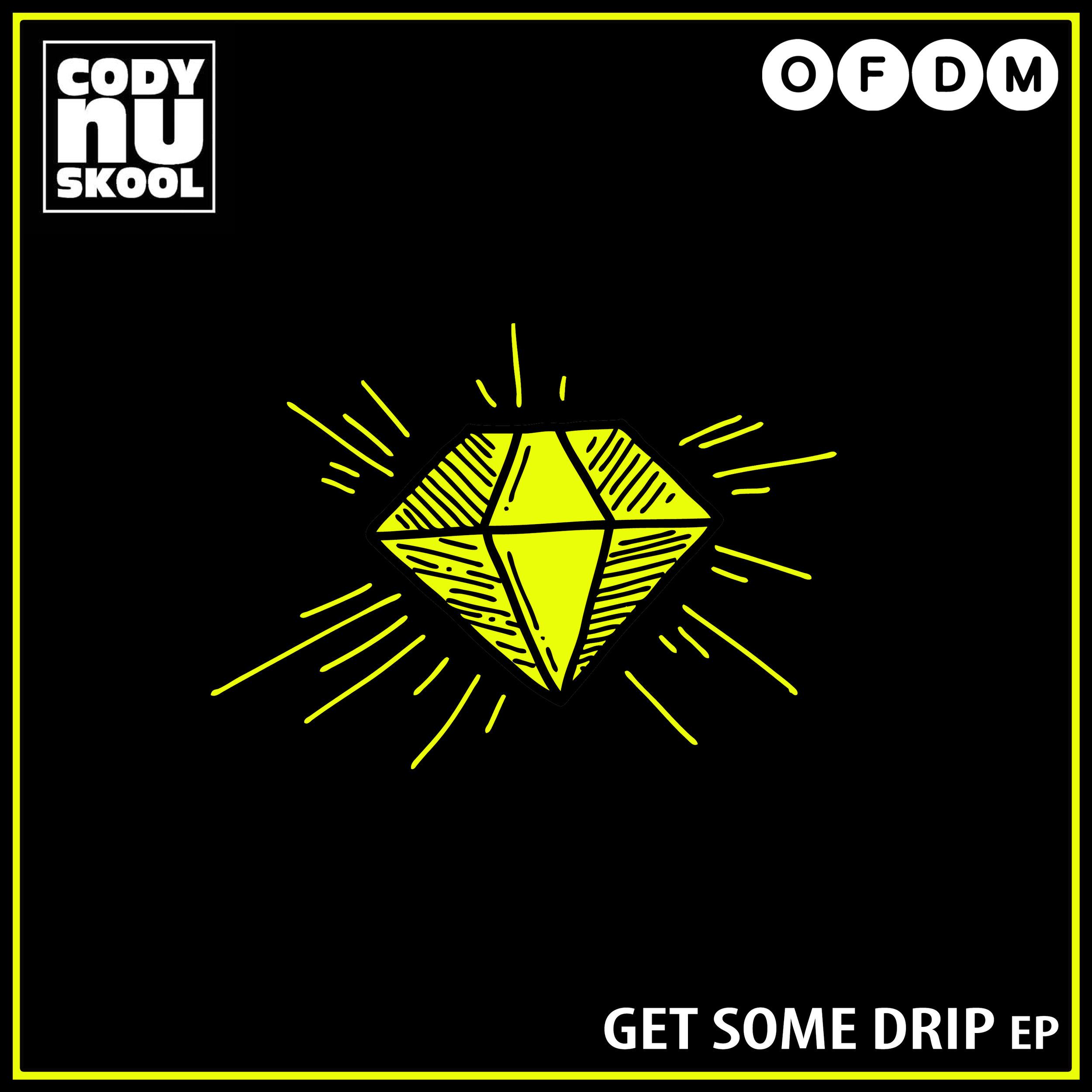 [OFDM032] Cody Nu Skool - Get Some Drip EP.jpg