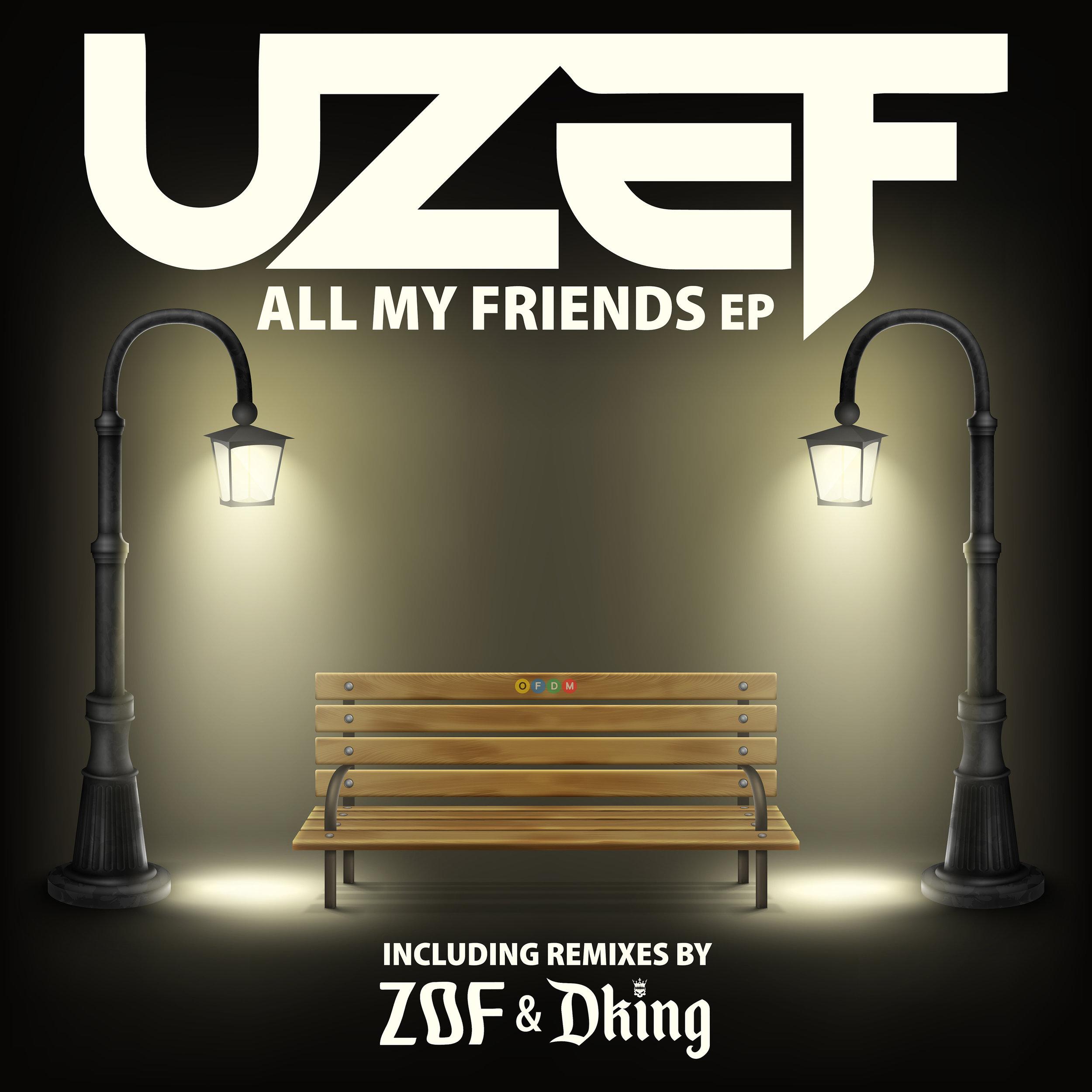 [OFDM033] UZEF - All My Friends EP (ARTWORK).jpg