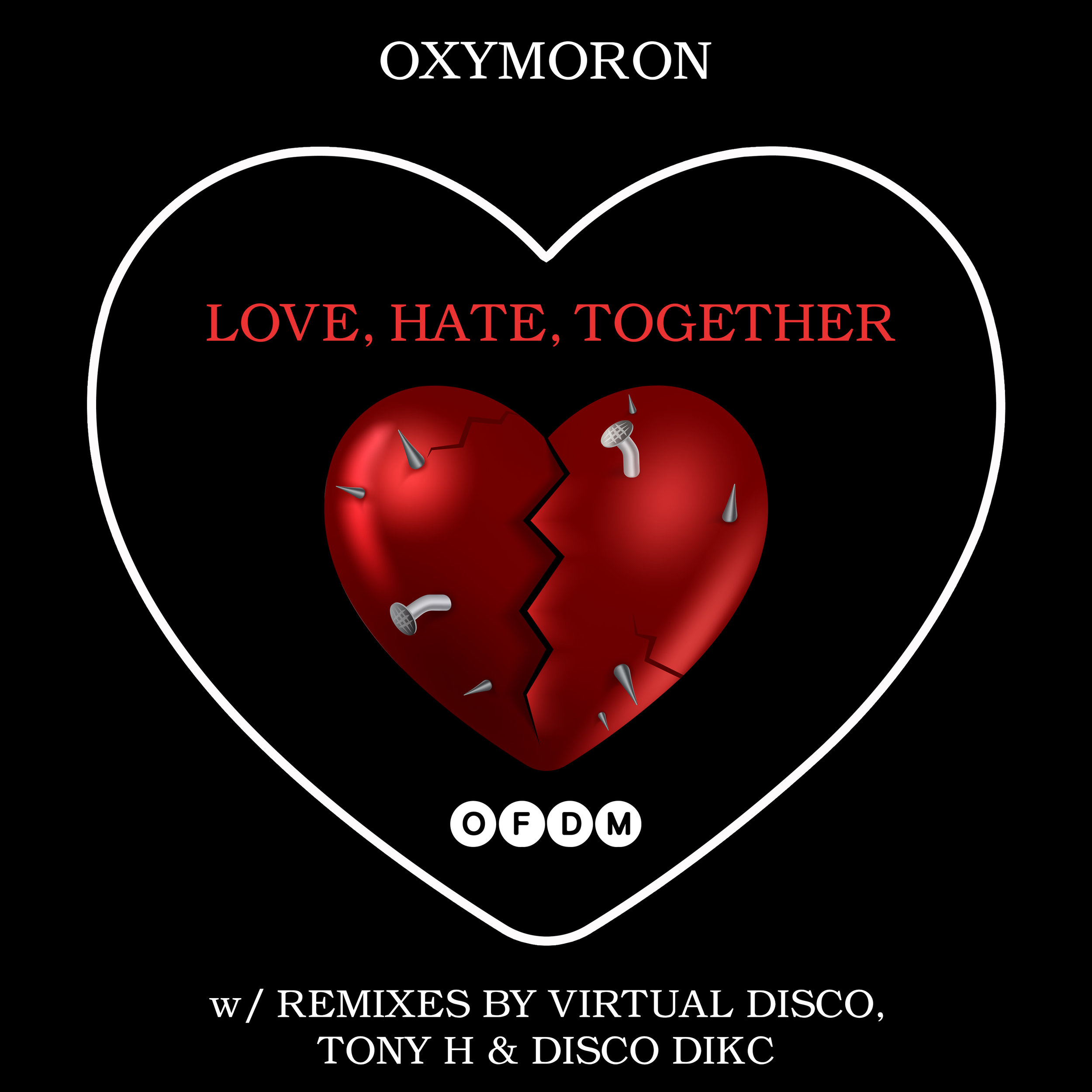 [OFDM037] OxyMoron - Love, Hate, Together EP (ARTWORK).jpg