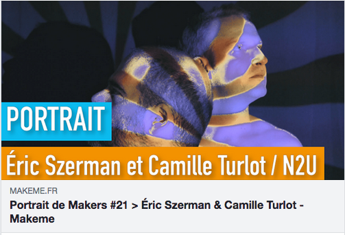 http://makeme.fr/portrait-de-makers-21-eric-szerman-camille-turlot/