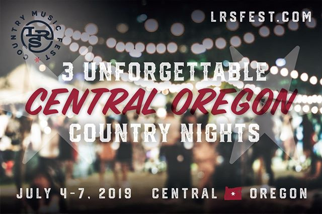 Three unforgettable Central Oregon country nights! #LRSfest19