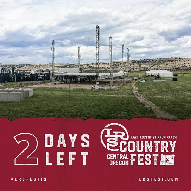 2 Days left! Our Production team is hard at work setting the stage and the Ranch is transforming into #LRSfest19. We can't wait to see you all here! Tell your friends to get their passes because this is where the FUN will be This 4th of July weekend in Central Oregon!