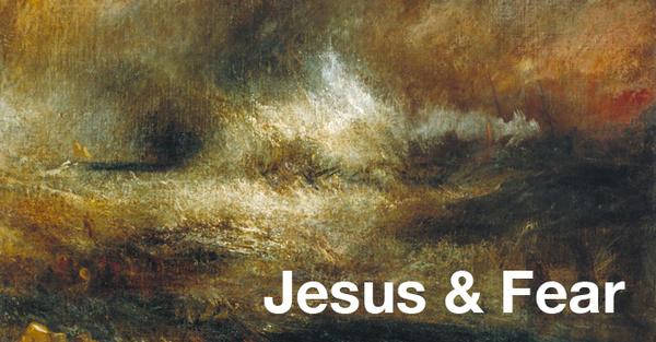 Jesus & Fear.jpg
