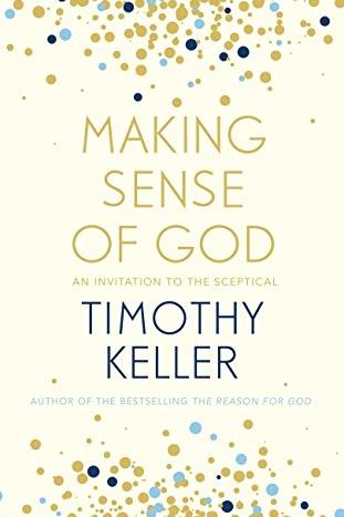 Making Sense of God: An Invitation to the Skeptical   Timothy Keller