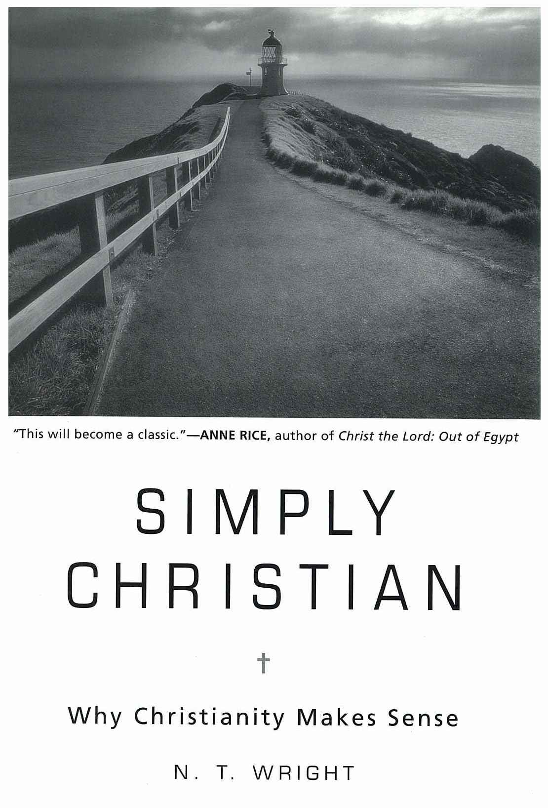 Simply Christian: Why Christianity Makes Sense   N.T. Wright