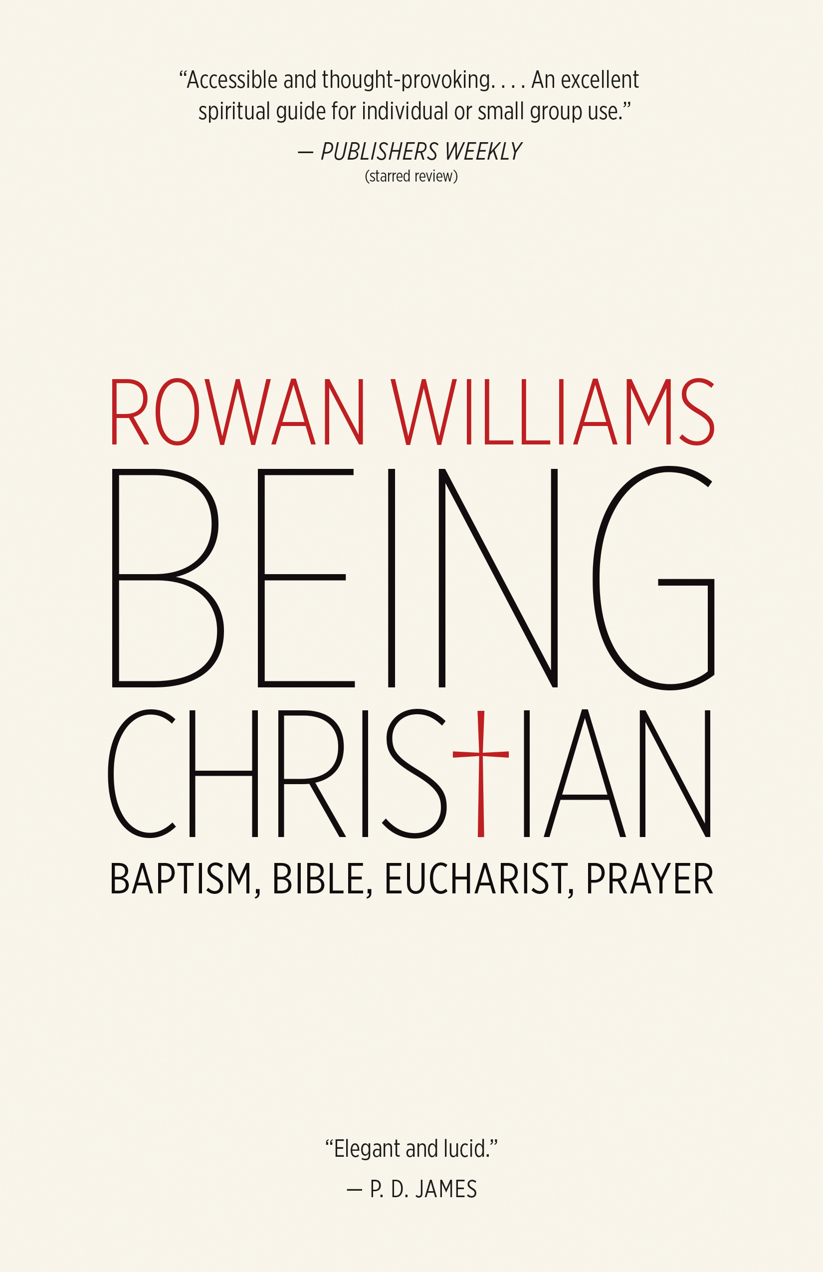 Being Christian: Baptism, Bible, Eucharist, Prayer   Rowan Williams