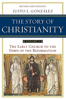 The Story of Christianity, Vol. 1: The Early Church to the Dawn of the Reformation   Justo L. Gonzalez