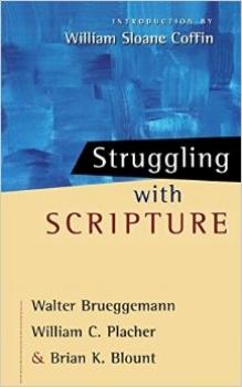 Struggling with Scripture   Walter Brueggemann, William C. Placher, Brian K. Blount