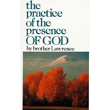 The Practice of the Presence of God  Brother Lawrence