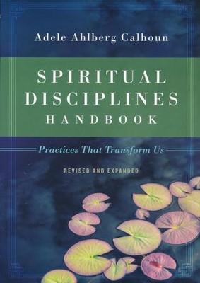 Spiritual Disciplines Handbook   Adele Ahlberg Calhoun
