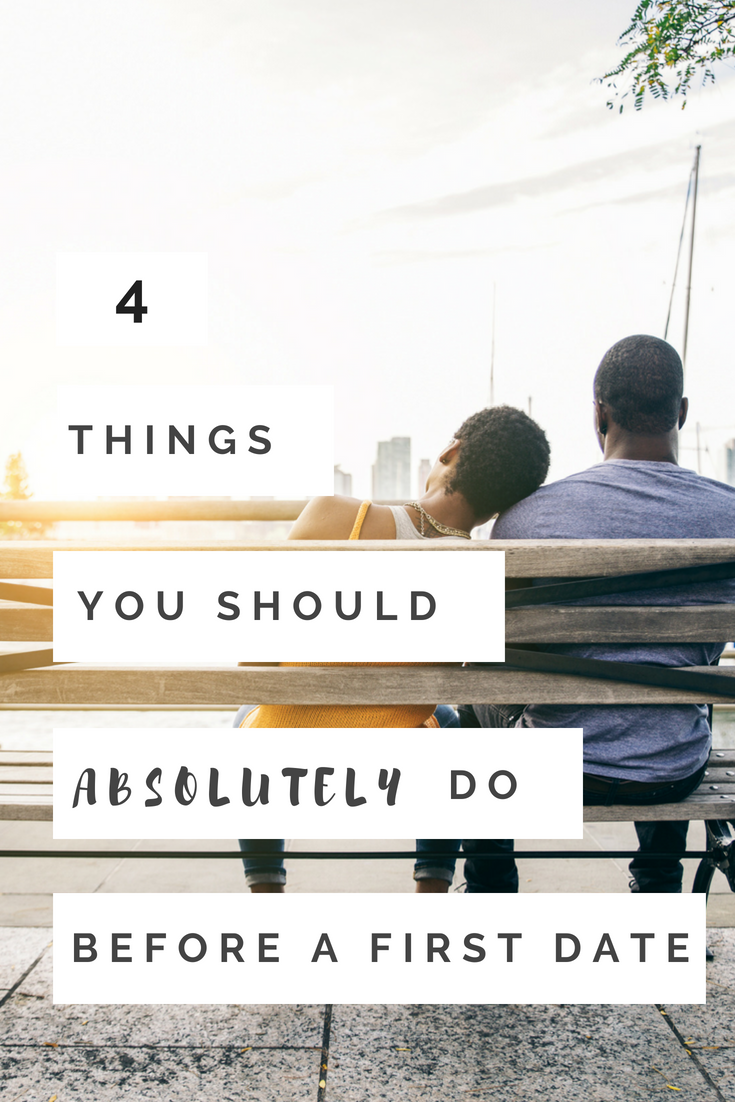 4 things you should absolutely do before a first date.png