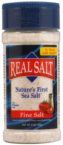 "Real Salt products    ""Real Salt means – well, real, authentic salt. A quick glance at the ingredients label on most salts might surprise you! Many salts contain anti-caking agents and even dextrose (sugar). Others have been heat processed and stripped of their natural trace minerals. Real Salt brand sea salt, on the other hand, is unrefined and full of natural minerals and flavor – the way salt was meant to be savored."" To learn more  click here!"