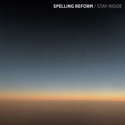 Spelling-Reform---Stay-Inside---Cover-new-400x400px.jpg