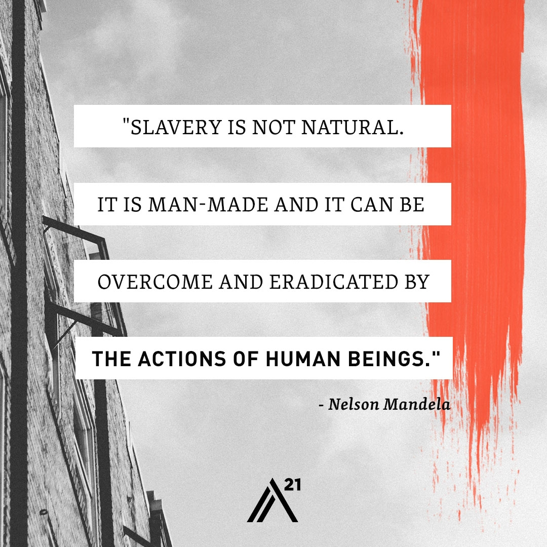 Proudly Supporting A21 - End Slavery. Learn More. Click Below.