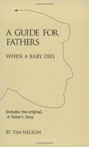 A Guide For Fathers: When A Baby Dies